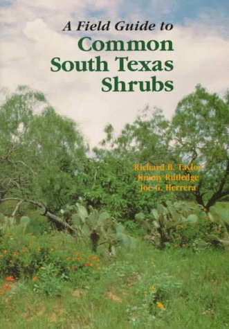 A Field Guide to Common South Texas Shrubs (Learn About Texas)