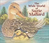 The Wide World of Suzie Mallard, Hazel J. Hutchins, 1572233982