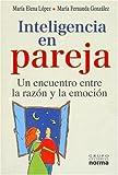Inteligencia En Pareja: Un Encuentro Entre La Razon Y La Emocion (Spanish Edition)