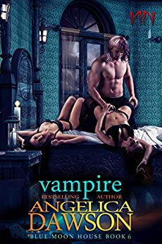 Blue Moon House: Vampire by [Dawson, Angelica]