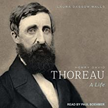 Henry David Thoreau: A Life Audiobook by Laura Dassow Walls Narrated by Paul Boehmer