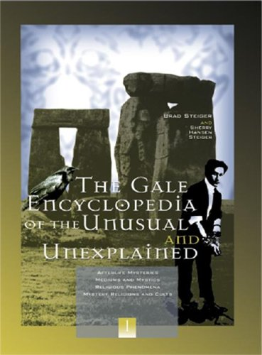 Gale Encyclopedia of the Unusual and Unexplained (3 Volumes)