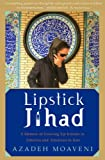 Front cover for the book Lipstick Jihad: A Memoir of Growing Up Iranian in America and American in Iran by Azadeh Moaveni