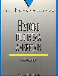 Histoire du cinéma américain par Brigitte Gauthier