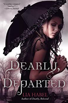 Dearly, Departed: A Zombie Novel by [Habel, Lia]