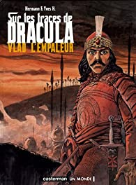 Sur les traces de Dracula, tome 1 : Vlad l'empaleur par Yves H.