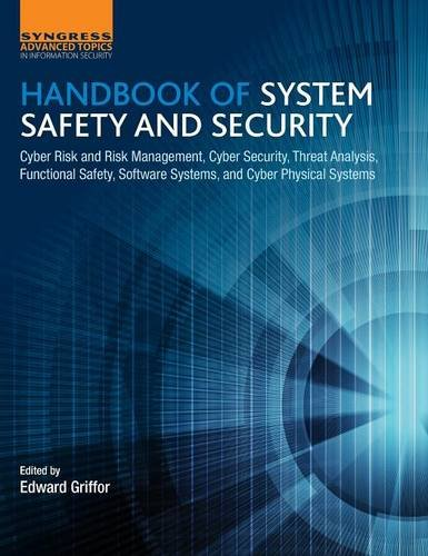 Handbook of System Safety and Security: Cyber Risk and Risk Management, Cyber Security, Threat Analysis, Functional Safety, Software System