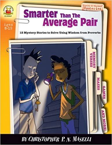 Smarter than the Average Pair, Grades 3 - 6: 12 Mystery Stories to Solve Using Wisdom from Proverbs (Sleuth-It-Yourself Mysteries) by Christopher P. N. Maselli (2006-05-01)