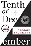 Tenth of December: Stories by Saunders, George (2013) Hardcover
