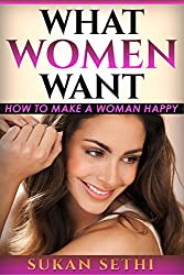 What Women Want: How to Make a Woman Happy
