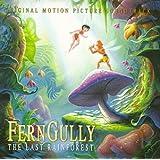 Ferngully: The Last Rainforest - Original Motion Picture Soundtrack