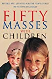 Fifty Masses with Children, Francesca Kelly, 1856077713