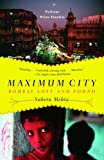 Maximum City: Bombay Lost and Found
