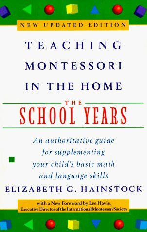 Teaching Montessori in the Home: The School Years by Elizabeth G. Hainstock (1997-09-01)