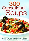 By Carla Snyder, Meredith Deeds: 300 Sensational Soups
