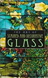 img - for The Art of Stained and Decorative Glass book / textbook / text book