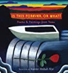 Is This Forever, Or What?: Poems & Pa...
