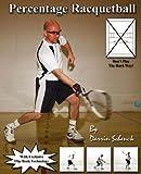 Percentage Racquetball, Darrin Schenck, 0615189598