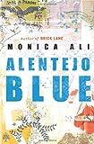 Alentejo Blue, Mónica Ali, 0743293037