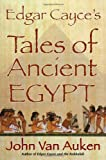 Edgar Cayce's Tales of Ancient Egypt
