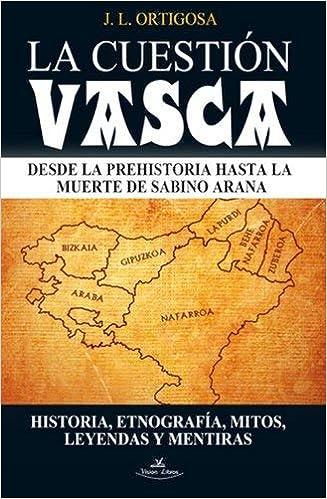 LA CUESTION VASCA: Amazon.es: José Luis Ortigosa Martín: Libros