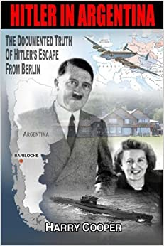 ~BEST~ Hitler In Argentina: The Documented Truth Of Hitler's Escape From Berlin (The Hitler Escape Trilogy). largest giorno exceed Conde House