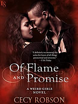Of Flame and Promise: A Weird Girls Novel by [Robson, Cecy]