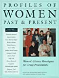 Profiles of Women Past & Present: Women's History Monologues for Group Presentations