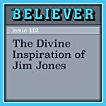 The Divine Inspiration of Jim Jones | Adam Morris