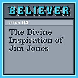 The Divine Inspiration of Jim Jones