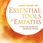 Essential Tools for Empaths: A Survival Guide for Sensitive People | Judith Orloff