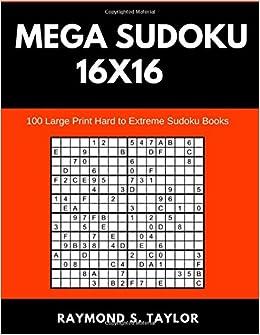 photo relating to Sudoku 16x16 Printable known as Mega Sudoku 16x16: 100 Substantial Print Challenging towards Serious Sudoku