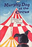 Murphy Dog at the Circus, Christian Sidle, 0970805365