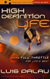 High Definition Life, Luis Palau and Steve Halliday, 0800730534
