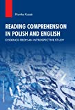 Reading Comprehension in Polish and English : Evidence from an Introspective Study, Kusiak, Monika, 8323335133