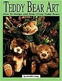 Teddy Bear Art, Jennifer Laing, 0875885179