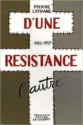 Livre D'une résistance l'autre : 1940-1947 pdf