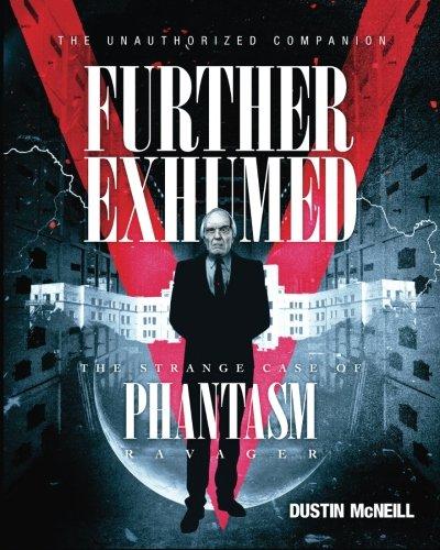 Further Exhumed: The Strange Case of Phantasm Ravager pdf epub