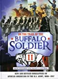 img - for On the Trail of the Buffalo Soldier II: New and Revised Biographies of African Americans in the U.S. Army, 1866-1917 book / textbook / text book