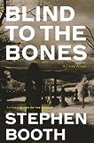 """""""Blind to the Bones A Crime Novel"""" av Stephen Booth"""