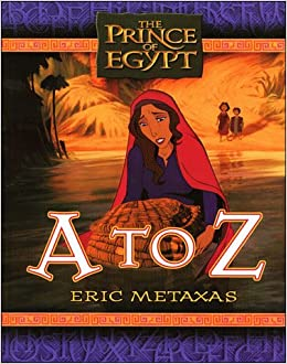 The Prince of Egypt: A to Z: Eric Metaxas: 9780849958502