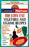 100 Low Fat Vegetable and Legume Recipes, Corinne T. Netzer, 0440223431