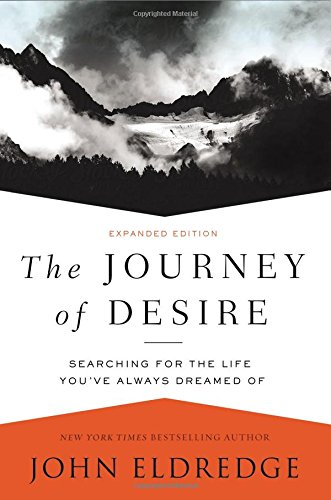 The Journey of Desire: Searching for the Life You've Always Dreamed - Dalton Outlet Mall