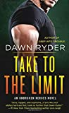Take to the Limit: An Unbroken Heroes Novel (Unbroken Heroes, 4)