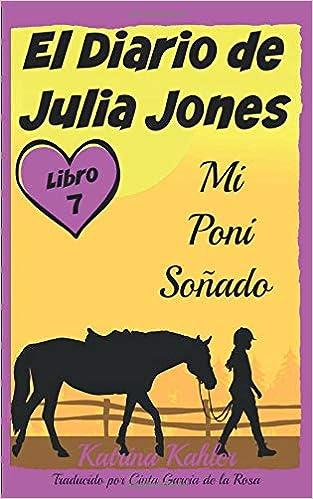 Donde Descargar Libros El Diario De Julia Jones - Libro 7 - Mi Poni Soñado Novelas PDF