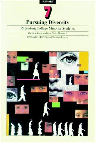 Pursuing Diversity: Recruiting College Minority Students (J-B ASHE Higher Education Report Series (AEHE))