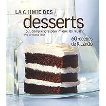 CHIMIE DES DESSERTS (LA) : TOUT COMPRENDRE POUR MIEUX LES RÉUSSIR