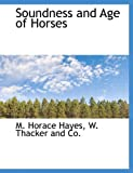 Soundness and Age of Horses, M. Horace Hayes, 114063500X