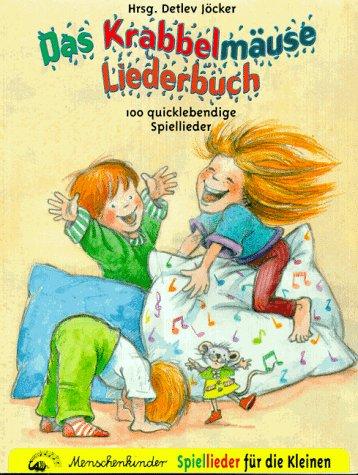 Das Krabbelmäuse Liederbuch. 100 quicklebendige Spiellieder für die Kleinen