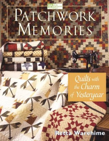 Patchwork Memories: Quilts With the Charm of (Patchwork Memories)